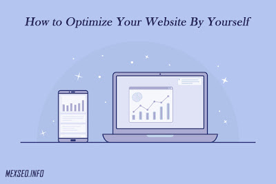 How to Optimize Your Website By Yourself