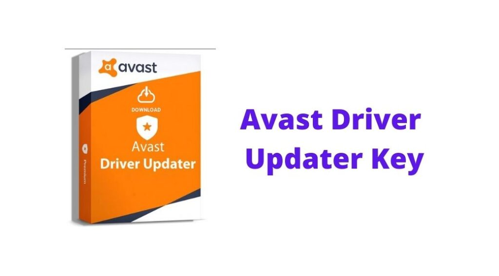 Avast Driver Updater Key 2021 |Free Activator Key Version 2.5.5