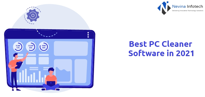 Best PC Cleaner Software in 2021 ( Free and Paid)