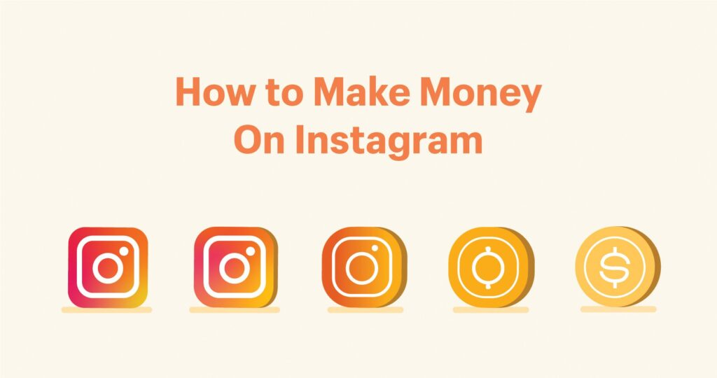 How to Make Money on Instagram?