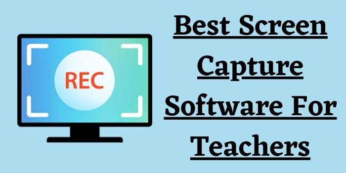 Best Screen Capture Software For Teachers